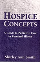 Hospice Concepts: A Guide to Palliative Care…