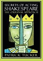 Secrets of Acting Shakespeare: The Original…