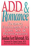 Halverstadt, Jonathan Scott: Add and Romance: Finding Fulfillment in Love, Sex, &amp; Relationships
