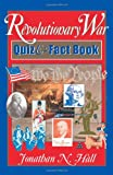 Hall, Jonathan N.: Revolutionary War Quiz &amp; Fact Book
