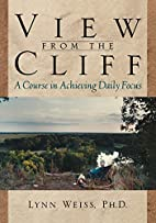 View from the Cliff: A Course in Achieving…