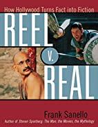 Reel V. Real: How Hollywood Turns Fact into…