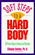 Soft Steps to a Hard Body/98 Proven Ways to…