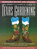 Neil Sperry: Neil Sperry's Complete Guide to Texas Gardening