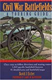 Eicher, David J.: Civil War Battlefields: A Touring Guide