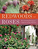 Gilmer, Maureen: Redwoods and Roses: The Gardening Heritage of California and the Old West