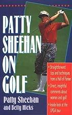 Patty Sheehan on Golf by Patty Sheehan