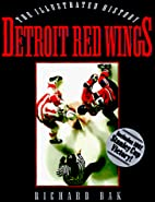 The Detroit Red Wings: The Illustrated…
