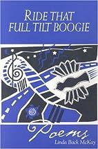 Ride That Full Tilt Boogie by Linda Back…