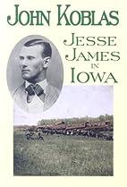 Jesse James in Iowa by John Koblas
