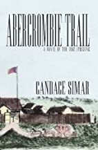 Abercrombie Trail: A Novel of the 1862…