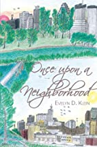 Once upon A Neighborhood by Evelyn D. Klein