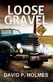 David Holmes: Loose Gravel