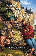 The Map Maker by Matt Krengel