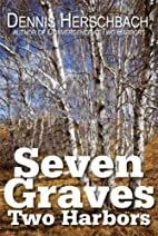 Seven Graves Two Harbors by Dennis…