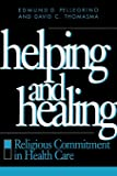 Pellegrino, Edmund D.: Helping and Healing: Religious Commitment in Health Care