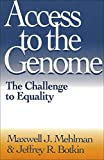 Mehlman, Maxwell J.: Access to the Genome: The Challenge to Equality