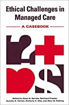 Ethical Challenges in Managed Care: A…