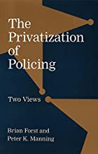 The Privatization of Policing: Two Views…
