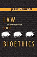 Law and Bioethics: An Introduction by Jerry…