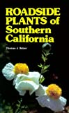 Belzer, Thomas J.: Roadside Plants of Southern California