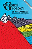 Spearing, Darwin R.: Roadside Geology of Wyoming