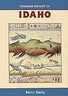 Roadside History of Idaho by Betty B. Derig