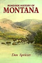 Roadside History of Montana by Donald E.…
