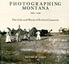 Photographing Montana, 1894-1928: The Life&hellip;