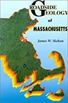 Roadside Geology of Massachusetts by James…