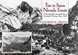 Gruell, George E.: Fire in Sierra Nevada Forests: A Photographic Interpretation of Ecological Change Since 1849