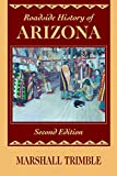 Trimble, Marshall: Roadside History of Arizona