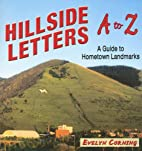 Hillside Letters A to Z: A Guide to Hometown…