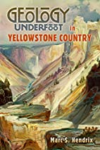 Geology Underfoot in Yellowstone by Marc…