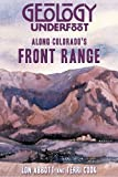 Abbot: Geology Underfoot along Colorado's Front Range (Geology Underfoot)