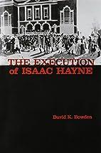 The execution of Isaac Hayne by David K…