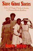 Slave Ghost Stories: Tales of Hags, Hants,…