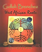 Gullah Branches, West African Roots by…