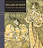 Holland on Paper in the Age of Art Nouveau…