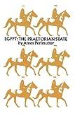Perlmutter, Amos: Egypt, the Praetorian State