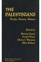 The Palestinians: People, History, Politics…