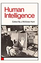 Human Intelligence by Joseph McVicker Hunt