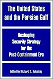 Moodie, Michael: The United States and the Persian Gulf: Past Mistakes Present Needs