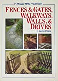 PROULX, E. Annie: Plan and Make Your Own Fences & Gates, Walkways, Walls & Drives