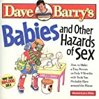 Babies and Other Hazards of Sex: How to Make…