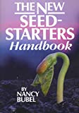 Bubel, Nancy: The New Seed Starter's Handbook