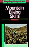 Martin, Scott: Bicycling Magazine&#39;s Mountain Biking Skills