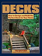 Decks: How to Design and Build the Perfect…