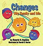 Changes: My Family and Me by Beverly H.…