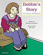 Bobbie's Story: A Feelings Workbook by…